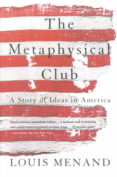 Metaphysical Club By Menand, Louis